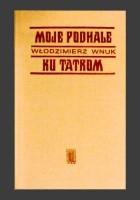 Moje Podhale / Ku Tatrom
