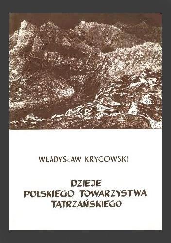 Okładka książki Dzieje Polskiego Towarzystwa Tatrzańskiego