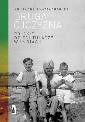 Okładka książki Druga ojczyzna. Polskie dzieci tułacze w Indiach