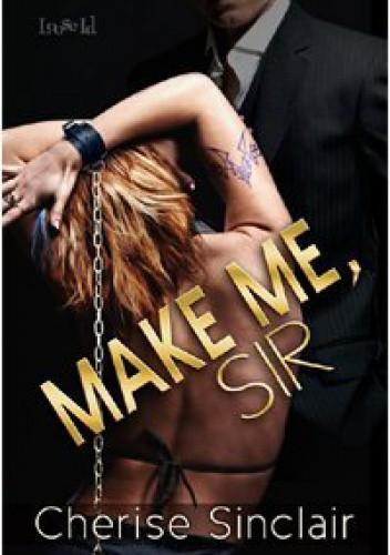 Okładka książki Make Me, Sir