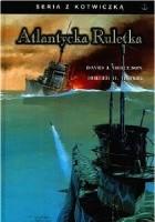 """Atlantycka ruletka: Opowieść o """"St Croix"""", U305 i Bitwie o Atlantyk"""