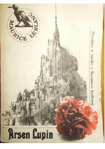Okładka książki Arsen Lupin. Zbrodnia w zamku. Tajemnica królowej.