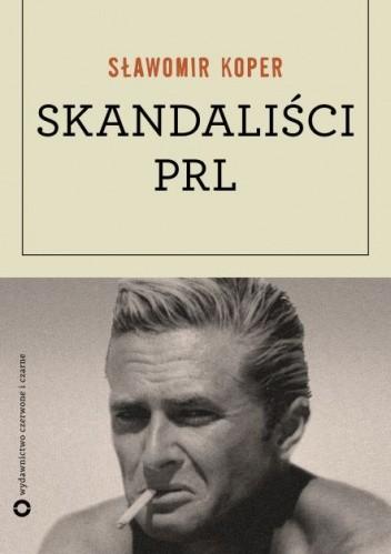 Okładka książki Skandaliści PRL