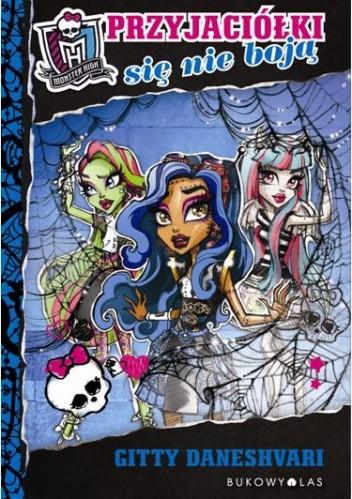 Okładka książki Przyjaciółki się nie boją Monster High