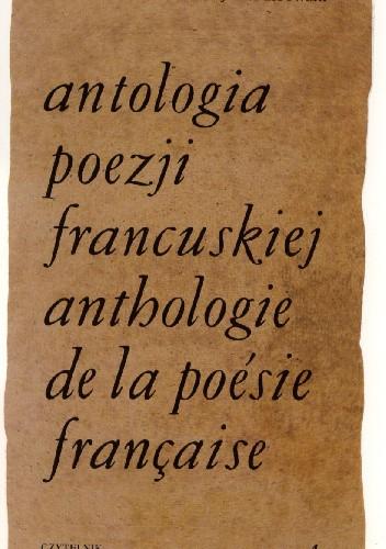 Okładka książki Antologia poezji francuskiej. T. 2, Od Malherbe'a do Chéniera