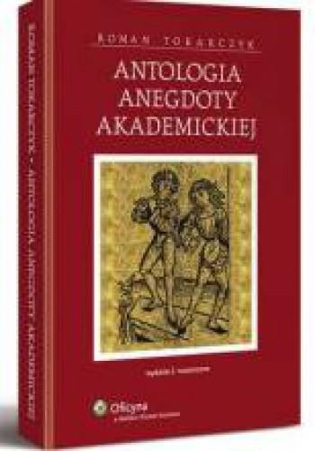 Okładka książki Antologia anegdoty akademickiej