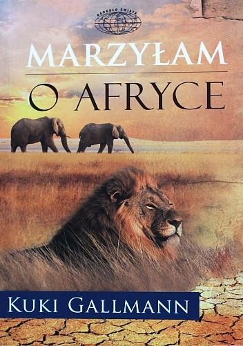 Okładka książki Marzyłam o Afryce