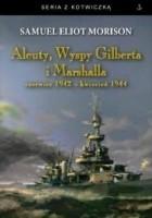 Aleuty, Wyspy Gilberta i Marshalla. Czerwiec 1942 - kwiecień 1944