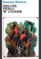 Zielone piekło w Gujanie