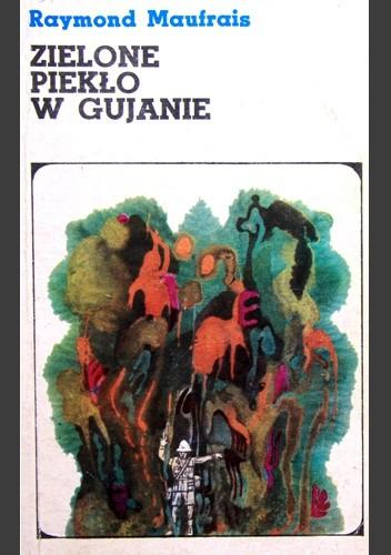 Okładka książki Zielone piekło w Gujanie