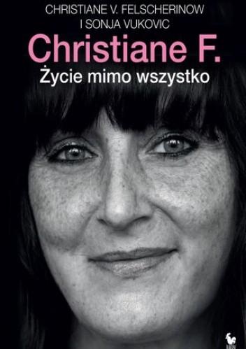 Okładka książki Christiane F. Życie mimo wszystko