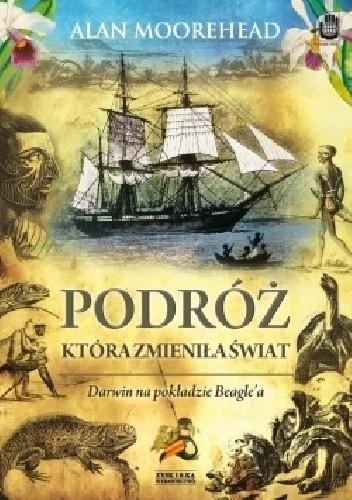 Okładka książki Podróż, która zmieniła świat. Darwin na pokładzie Beagle'a