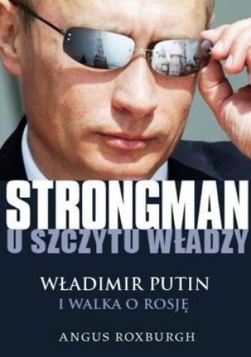 Okładka książki Strongman u szczytu władzy