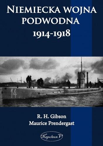 Okładka książki Niemiecka Wojna Podwodna 1914-1918.
