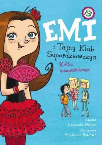 Okładka książki Emi i Tajny Klub Superdziewczyn. Kółko hiszpańskiego