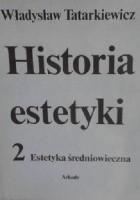 Historia estetyki tom 2 - Estetyka średniowieczna
