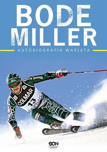 Okładka książki Bode Miller. Autobiografia wariata