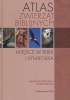 Atlas zwierząt biblijnych. Miejsce w Biblii i symbolika