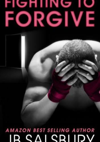 Okładka książki Fighting To Forgive