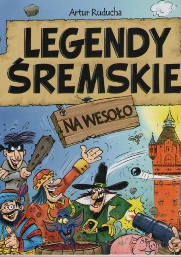 Okładka książki Legendy  śremskie na wesoło.