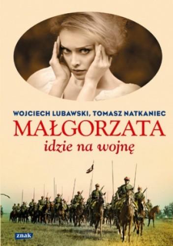 Okładka książki Małgorzata idzie na wojnę