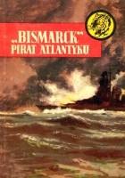 """""""Bismarck"""" - pirat Atlantyku"""