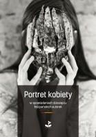 Portret kobiety. W opowiadaniach dziesięciu hiszpańskich autorek