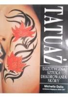 Tatuaż - egzotyczna sztuka dekorowania skóry