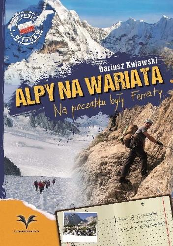 Okładka książki Alpy na wariata. Na początku były Ferraty