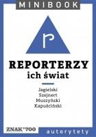 Reporterzy. Ich świat