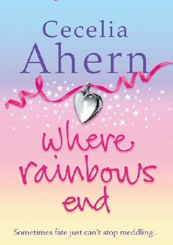 Okładka książki Where rainbows end