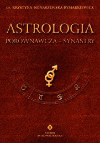 Okładka książki Astrologia porównawcza - Synastry.  Tom II