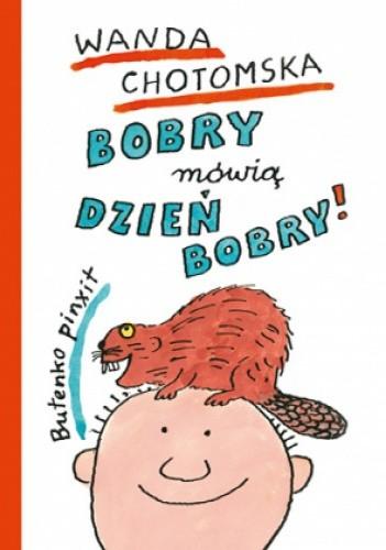 Okładka książki Bobry mówią dzień bobry!