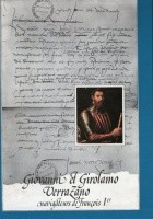 Giovanni et Girolamo Verrazano, navigateurs de François Ier