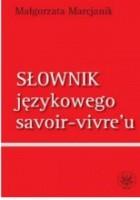 Słownik językowego savoir-vivre'u