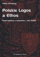 Polskie Logos a Ethos - Roztrząsanie o znaczeniu i celu Polski