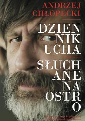 Okładka książki Dziennik ucha. Słuchane na ostro