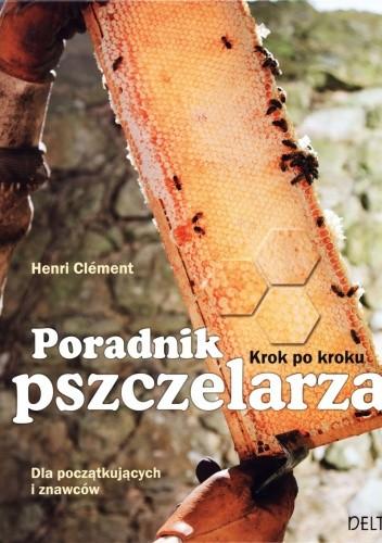 Okładka książki Poradnik pszczelarza. Krok po kroku dla początkujących i znawców
