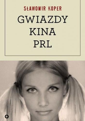 Okładka książki Gwiazdy kina PRL