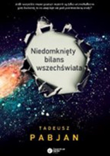 Okładka książki Niedomknięty bilans wszechświata