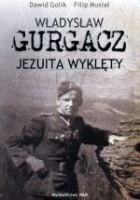Władysław Gurgacz Jezuita wyklęty