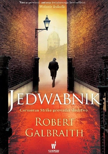 """Jedwabnik"", Robert Galbraith (""Cormoran Strike"", tom II)"