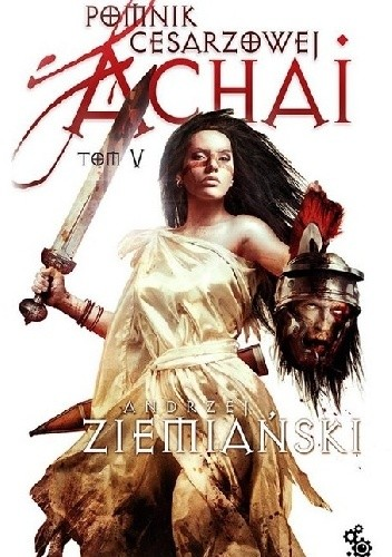 Okładka książki Pomnik Cesarzowej Achai - Tom V