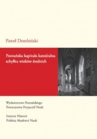 Poznańska kapituła katedralna schyłku wieków średnich. Studium prozopograficzne 1428-1500.