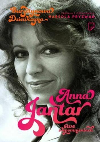Okładka książki Bursztynowa dziewczyna. Anna Jantar we wspomnieniach