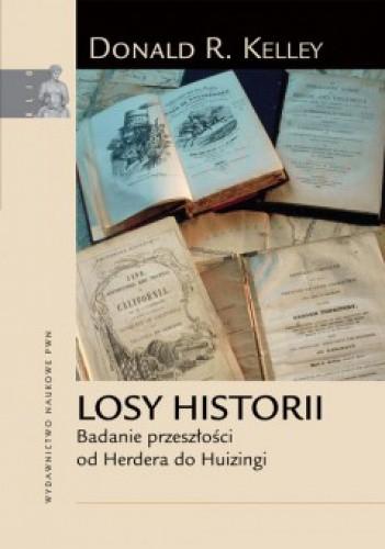 Okładka książki Losy historii. Badanie przeszłości od Herdera do Huizingi.