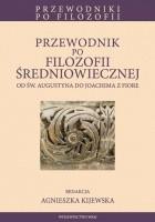 Przewodnik po filozofii średniowiecznej od św. Augustyna do Joachima z Fiore.