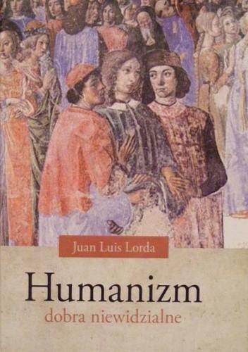 Okładka książki Humanizm. Dobra niewidzialne.