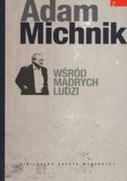 Wśród mądrych ludzi (teksty rozproszone z lat 1983-2009, cz. VII)