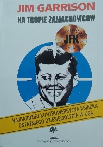Okładka książki J.F.K.: na tropie zamachowców